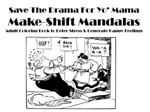 MAKE SHIFT MANDALAS